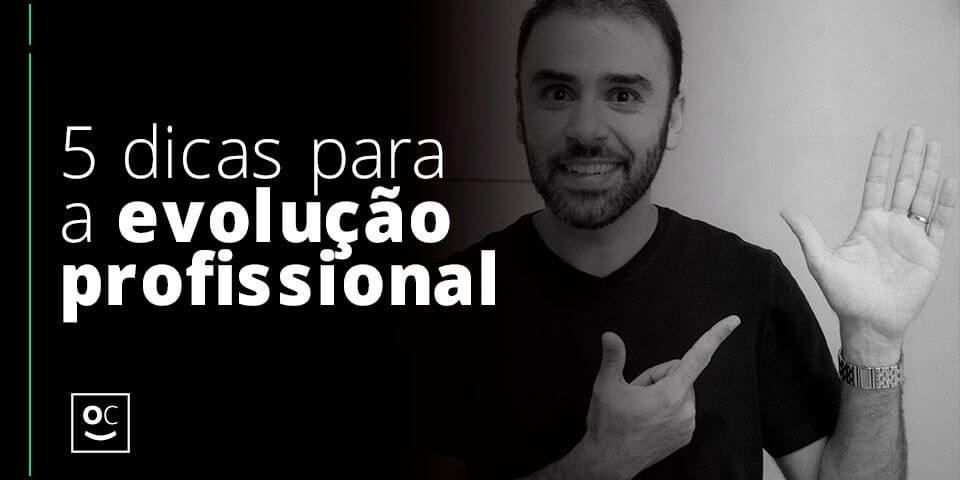 5-dicas-para-a-evolução-profissional---site-Tiago-Curcio